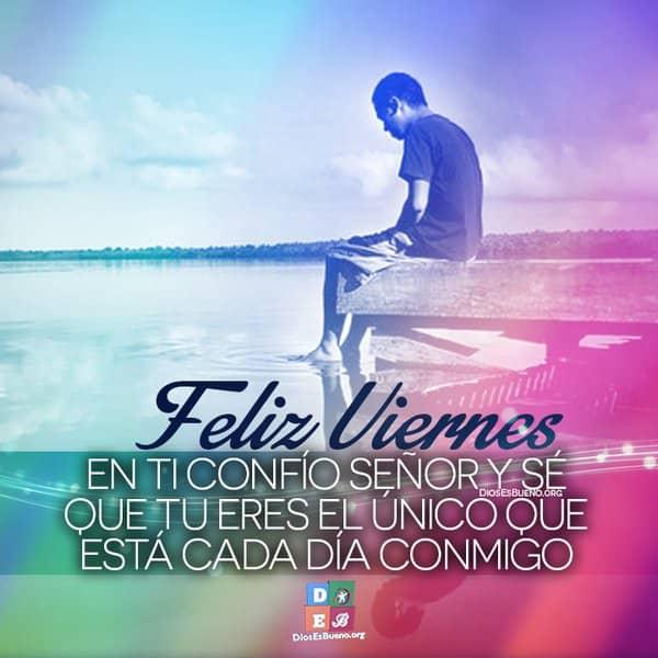 Imagenes Para Facebook Feliz Viernes En Ti Confio Senor
