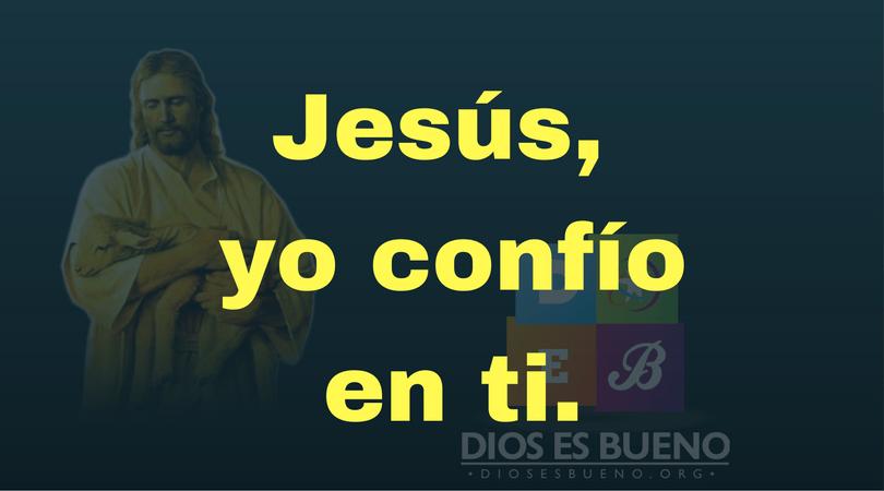 Jesús yo confío en ti.