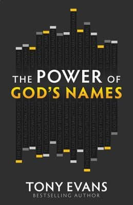 Dr. Tony Evans, Power Names of Gods Names, Gods Name For Your Every Need