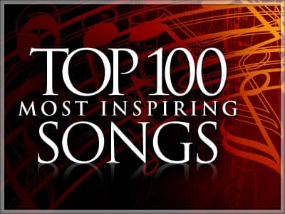 The 100 Most Inspirational Songs of All Time (as of 2018)