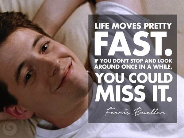 Ferris Bueller Life Moves Pretty Fast Quote Gorgeous 8 Selfaffirmation Quotes From Hollywood  Positive Quotes From