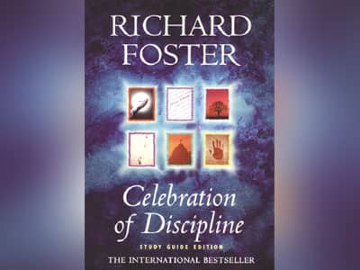 10 books every Christian should read, celebration of discipline, author Richard Foster