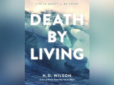 living with add book. 10 books every christian should read, death by living, author n.d. wilson living with add book