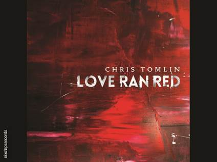 Chris Tomlin, Love Ran Red