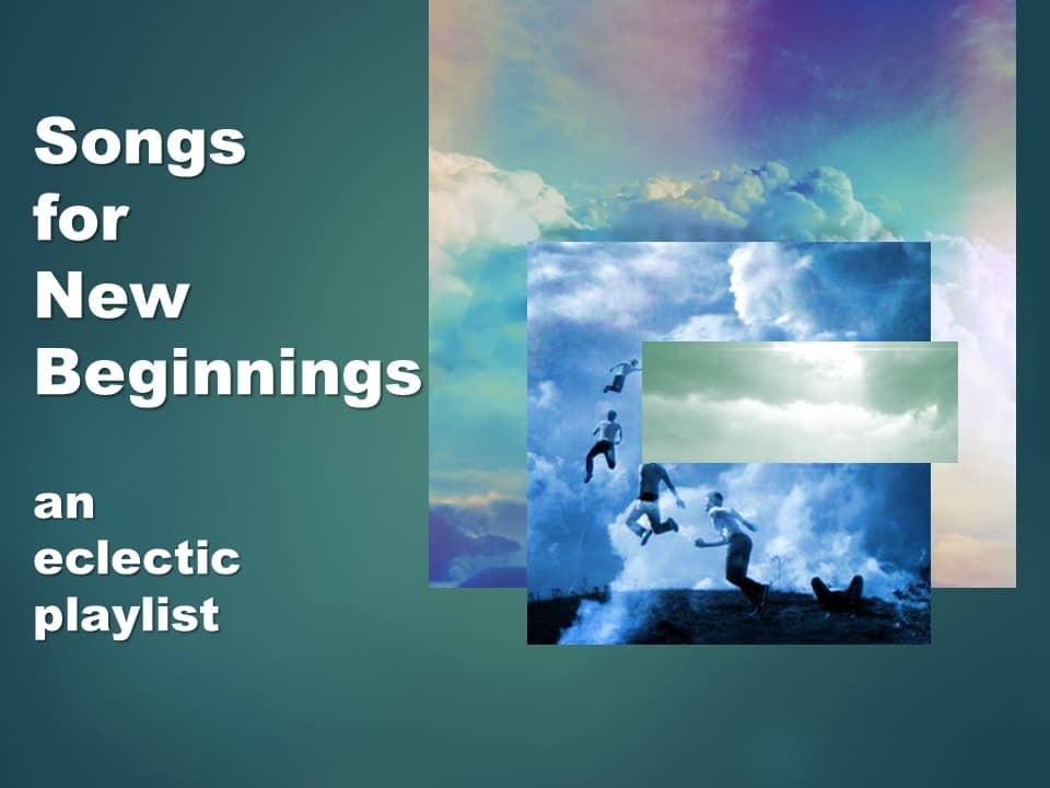 Songs for New Beginnings Final