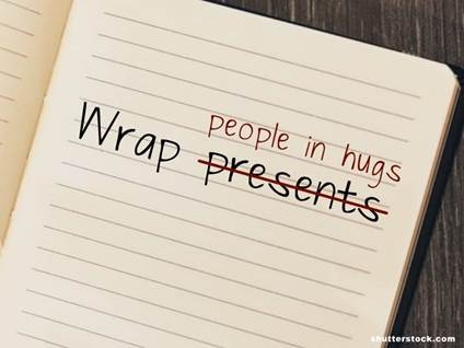 wrap people in hugs