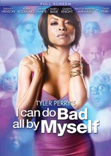 I Can Do Bad All By Myself 1