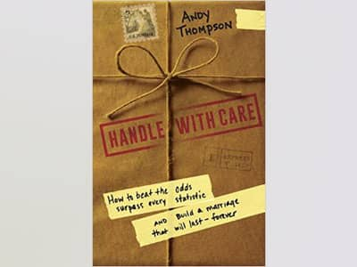 marriage advice, handle with care, pastor andy thompson