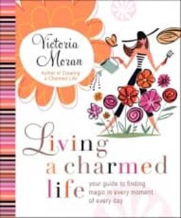 Your Charmed Life by Victoria Moran
