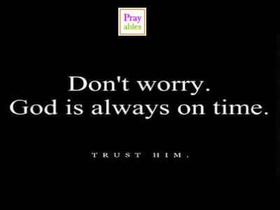 Prayables Quotes About God God Quotes God Is Always On Time