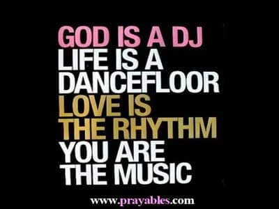 Prayables Quotes About God God Quotes God Is A Dj