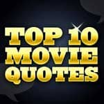 Top 10 Movie Quotes T